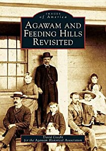 Agawam and Feeding Hills Revisited