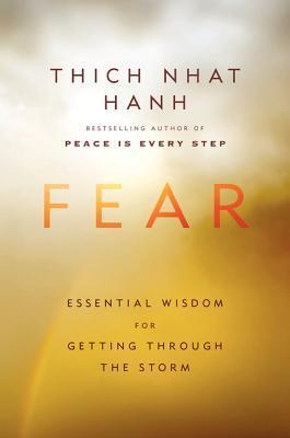 Fear Essential Wisdom for Getting Through the Storm