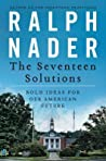 Review ebook The Seventeen Solutions: Bold Ideas for Our American Future by Ralph Nader