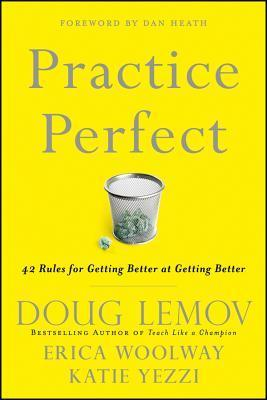 Practice Perfect 42 Rules for Getting Better at Getting Better