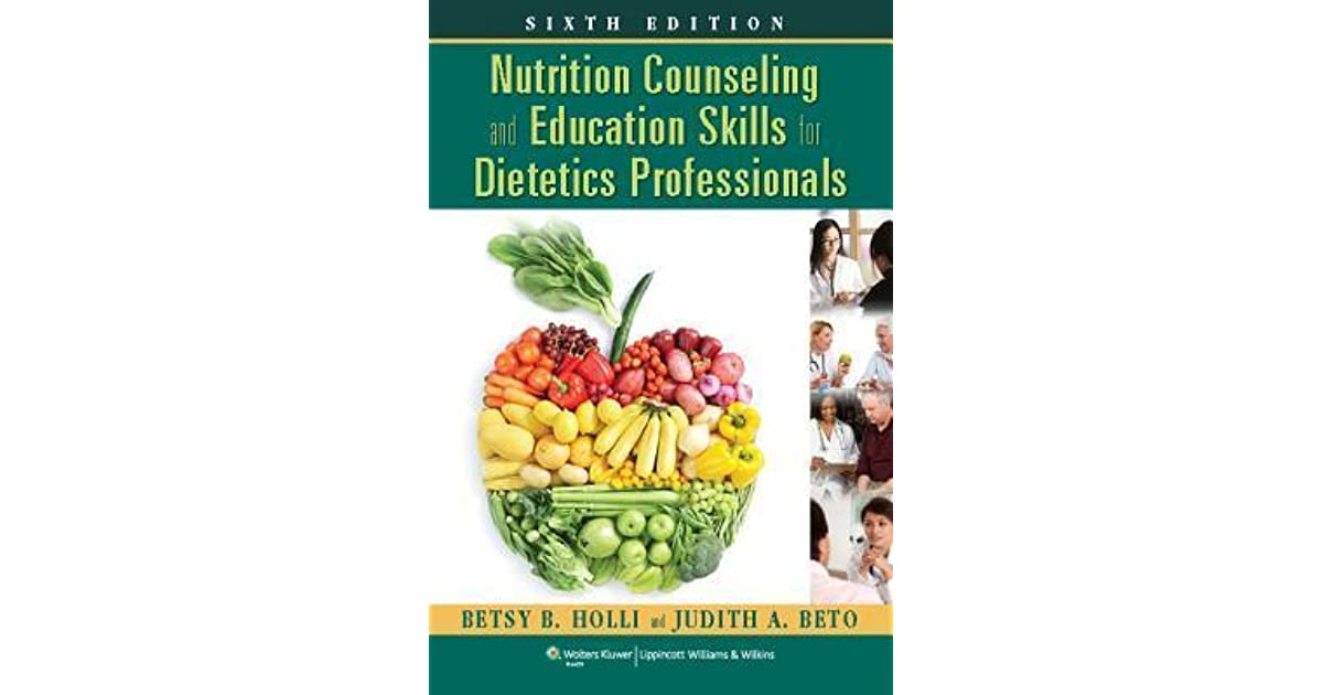 Nutrition counseling and education skills for dietetics nutrition counseling and education skills for dietetics professionals by betsy b holli fandeluxe Images