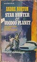 Star Hunter & Voodoo Planet