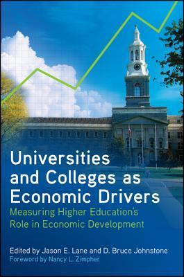 Universities and Colleges as Economic Drivers  Measuring Higher Education's Role in Economic Development