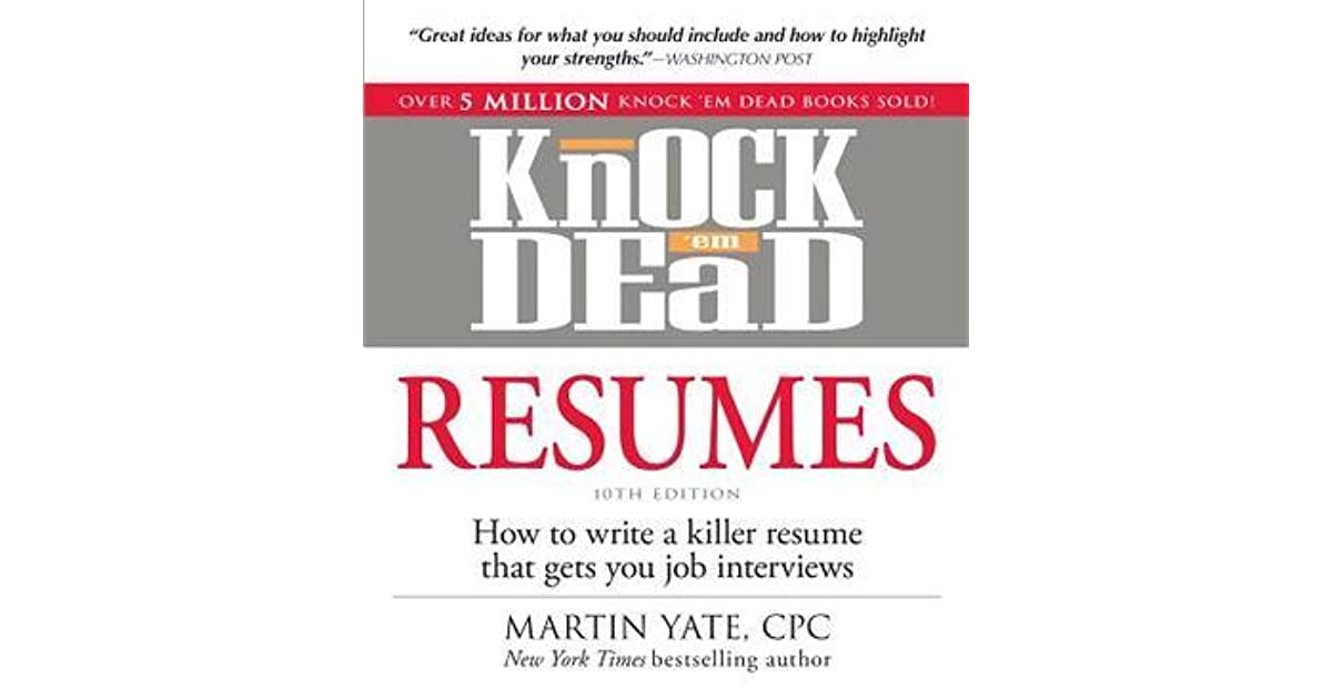 knock  u0026 39 em dead resumes  how to write a killer resume that