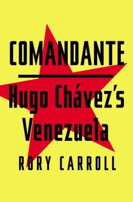 Comandante by Rory Carroll