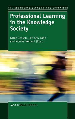 Professional Learning in the Knowledge Society (2012, SensePublishers)