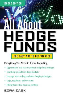 All About Hedge Funds: The Easy Way to Get Started by Ezra Zask