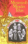Mysteries and Miracles of Texas by Jack Kutz