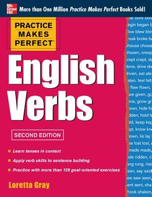 Practice Makes Perfect English Verbs, 2nd Edition: With 125 Exercises + Free Flashcard App