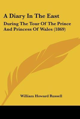 A Diary In The East: During The Tour Of The Prince And Princess Of Wales (1869)