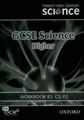 Twenty First Century Science: GCSE Science Higher Level Workbook B2, C2, P2