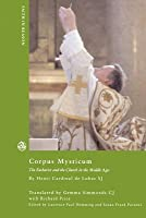 Corpus Mysticum: The Eucharist And The Church In The Middle Ages: Historical Survey