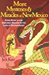 More Mysteries & Miracles of New Mexico