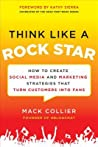 Think Like a Rock Star by Mack Collier