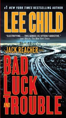 Bad Luck And Trouble Jack Reacher 11 By Lee Child