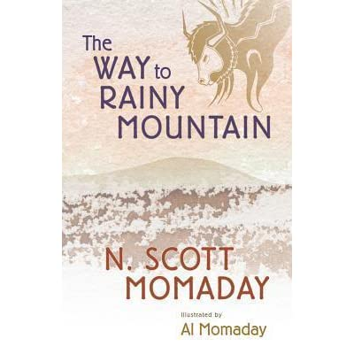 the way to rainy mountain 1 the way to rainy mountain by n scott momaday prologue a single.