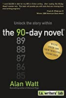 The 90-Day Novel: Unlock the Story Within
