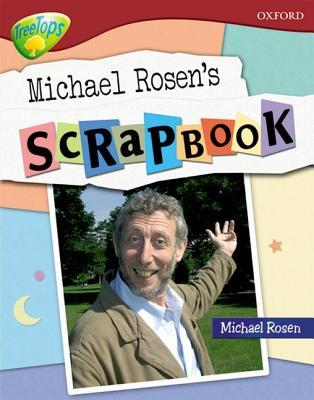 Oxford Reading Tree: Stage 15: Tree Tops Non Fiction: Michael Rosen's Scrapbook (Treetops Non Fiction)