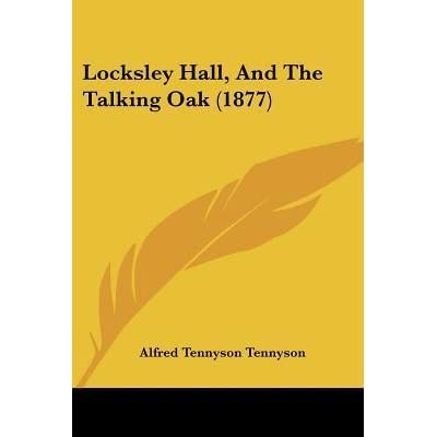 Locksley Hall And The Talking Oak 1877 By Alfred Tennyson