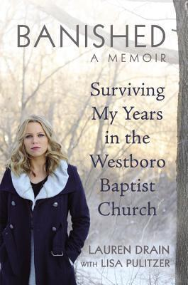 Banished Surviving My Years in the Westboro Baptist Church