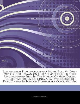 Articles on Experimental Film, Including: A Movie, Pull My Daisy, Music Video, Drawn-On-Film Animation, Nick Zedd, Underground Film, in the Mirror of Maya Deren, Collective for Living Cinema, La Psychologie de L'Art, Cinema 16