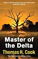 Master of the Delta. Thomas H. Cook