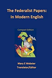 The Federalist Papers: In Modern English: Compact Edition