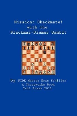 Mission: Checkmate! the Blackmar-Diemer Gambit