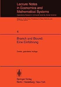 Branch and Bound: Eine Einfuhrung: Unterlagen Fur Einen Kurs Des Instituts Fur Operations Research Der Eth Zurich
