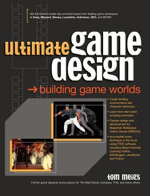Ultimate Game Design - Building Game Worlds (McGraw-Hill)