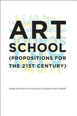 Art School (Propositions for the 21st Century) (MIT Press)