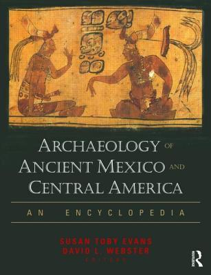 Archaeology of Ancient Mexico and Central America An Encyclopedia