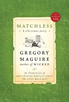 "Matchless: An Illumination of Hans Christian Andersen's Classic ""The Little Match Girl"""