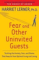 Fear and Other Uninvited Guests