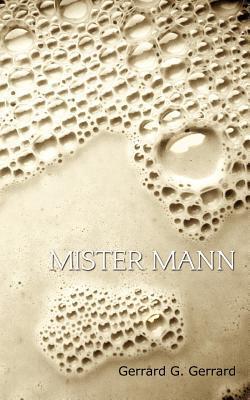 Mister Mann By Gerrard G Gerrard