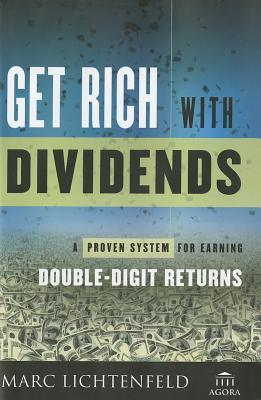 Get Rich with Dividends A Proven System for Earning Double-Digit Returns