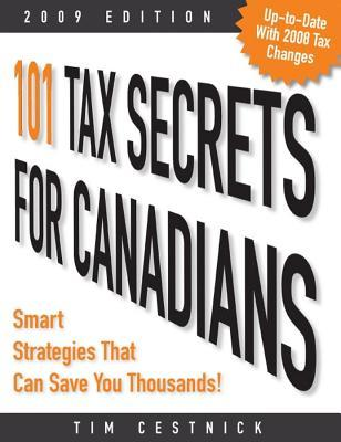 101 Tax Secrets For Canadians: Smart Strategies That Can Save You Thousands!