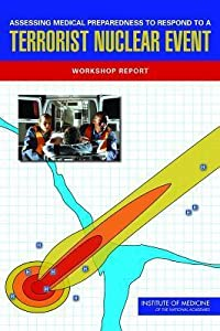 Assessing Medical Preparedness to Respond to a Terrorist Nuclear Event: Workshop Report