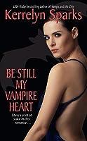 Be Still My Vampire Heart (Love at Stake, #3)