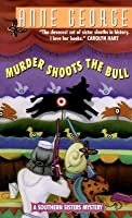 Murder Shoots the Bull: A Southern Sisters Mystery