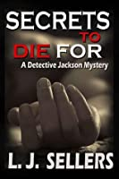 Secrets to Die for (Detective Jackson Mystery #2)