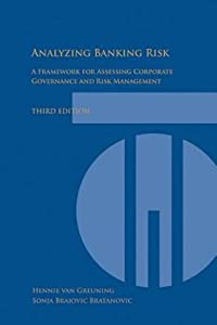 Analyzing Banking Risk (3rd Edition): A Framework for Assessing Corporate Governance and Risk Management