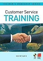Customer Service Training (Pergamon Flexible Learning Trainer's Workshop Series)
