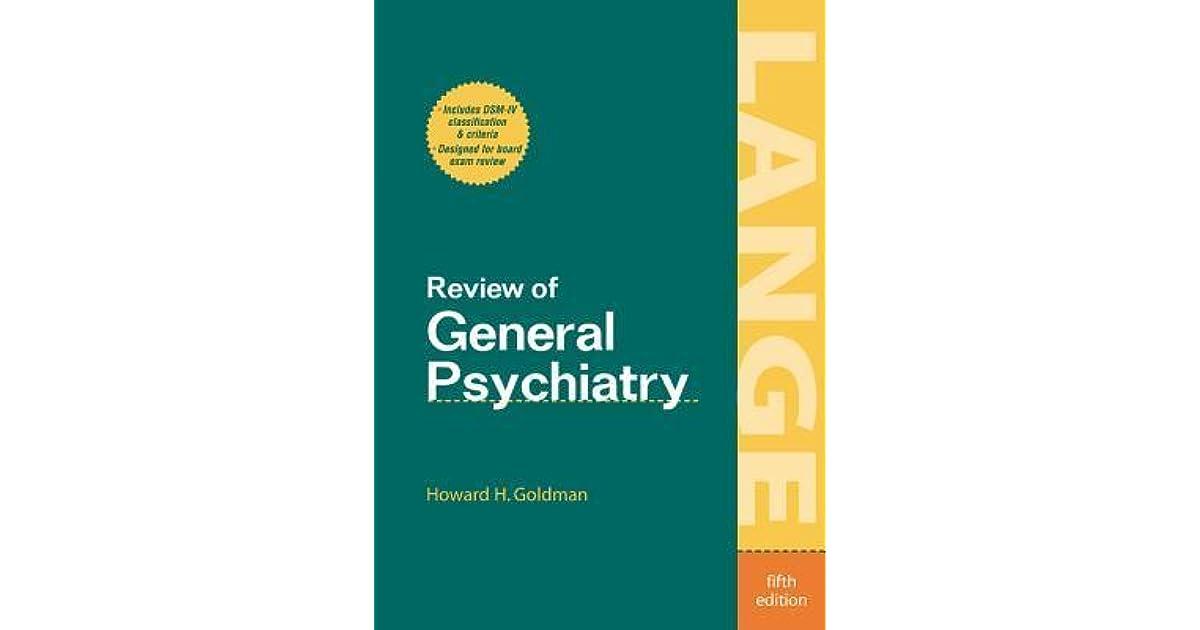 Review of General Psychiatry by Howard H  Goldman