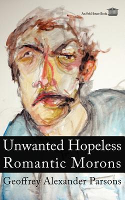 Unwanted Hopeless Romantic Morons