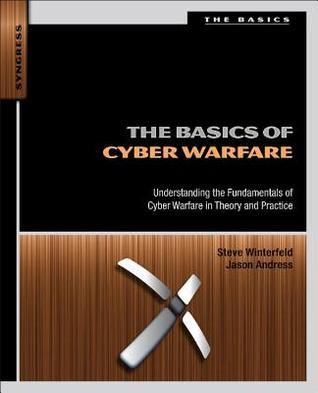 The-Basics-of-Cyber-Warfare-Understanding-the-Fundamentals-of-Cyber-Warfare-in-Theory-and-Practice