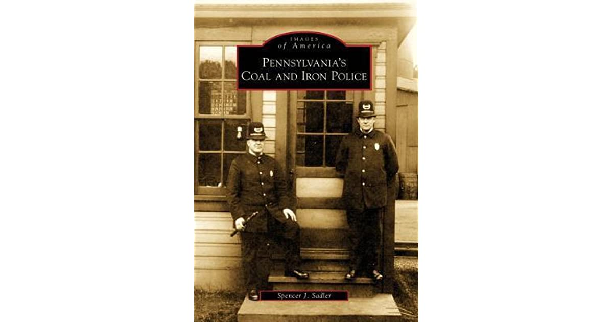 Pennsylvanias Coal and Iron Police (Images of America)