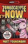 Zombocalypse Now (Chooseomatic Books, #1)