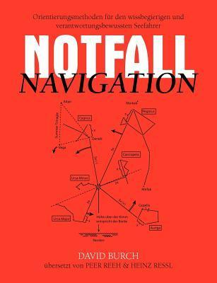 Notfall Navigation: Orientierungsmethoden f�r den wissbegierigen und verantwortungsbewussten Seefahrer