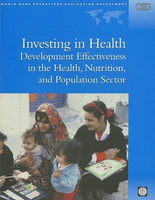 Investing in Health: Development Effectiveness in the Health, Nutrition, and Population Sectors